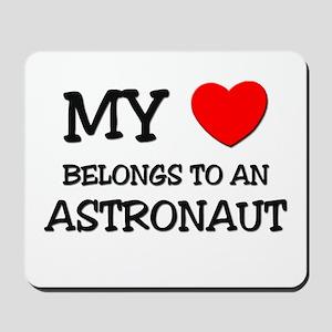 My Heart Belongs To An ASTRONAUT Mousepad