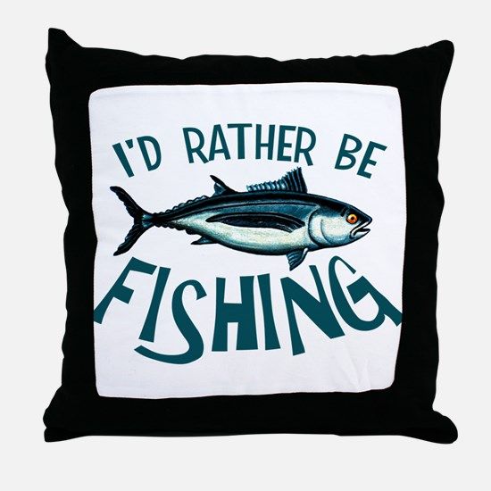 Rather Be Fishing Throw Pillow