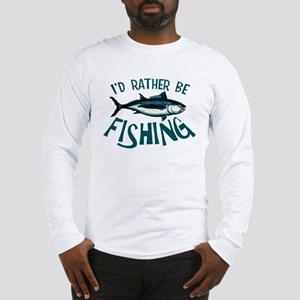 Rather Be Fishing Long Sleeve T-Shirt