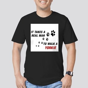 DOGS - TAKES REAL MAN TO WALK YORKIE T-Shirt