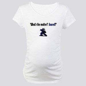 Scared Taunt Maternity T-Shirt