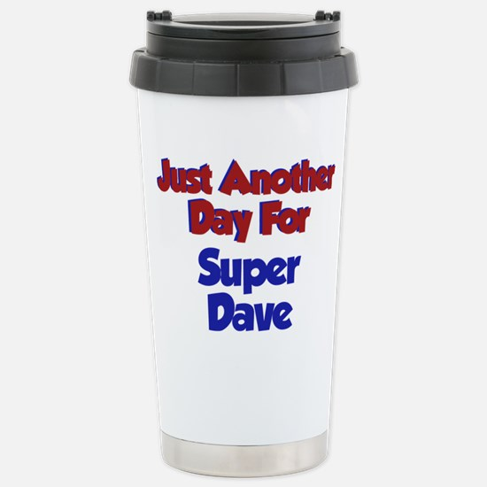 Today Is Dave Day Stainless Steel Travel Mug