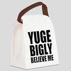 YUGE, BIGLY, BELIEVE ME Canvas Lunch Bag