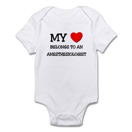 My Heart Belongs To An ANESTHESIOLOGIST Infant Bod