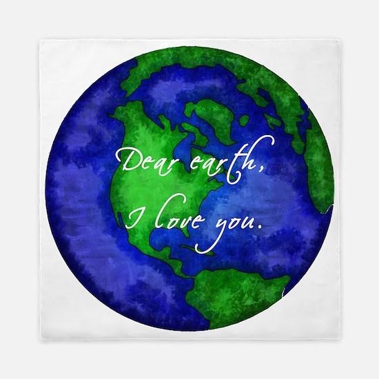 Dear Earth, I Love You Queen Duvet