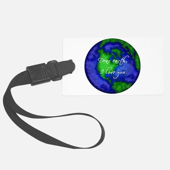 Dear Earth, I Love You Large Luggage Tag