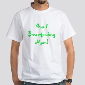Proud Breastfeeding Mom - Mul White T-Shirt