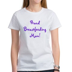 Proud Breastfeeding Mom - Mul Women's T-Shirt