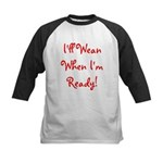 I'll Wean When I'm Ready - Mu Kids Baseball Jersey