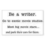 Be a writer... Rectangle Sticker