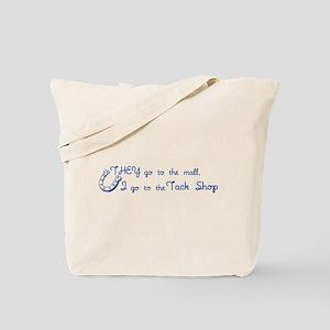 I Go To The Tack Shop Tote Bag