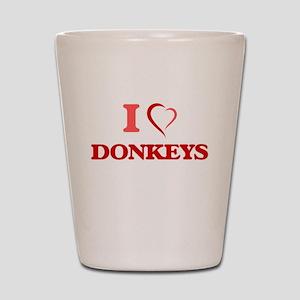 I love Donkeys Shot Glass