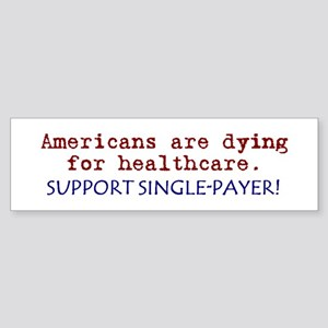 Single-Payer Healthcare Now! Bumper Sticker