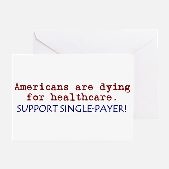 Single-Payer Healthcare Now! Greeting Cards (Pk of