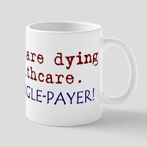 Single-Payer Healthcare Now! Mug