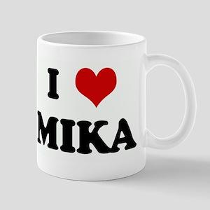 I Love MIKA Mug