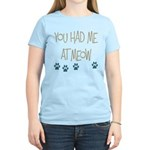 You Had Me at Meow Women's Light T-Shirt