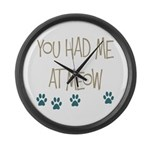 You Had Me at Meow Large Wall Clock