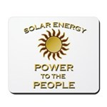 Solar Energy - Power to the People Mousepad