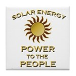 Solar Energy - Power To The People Tile Coaster