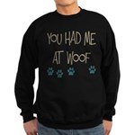You Had Me at Woof Sweatshirt (dark)