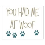 You Had Me at Woof Small Poster