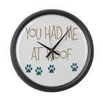 You Had Me at Woof Large Wall Clock