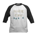 You Had Me at Woof Kids Baseball Jersey