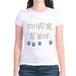 You Had Me at Woof Jr. Ringer T-Shirt
