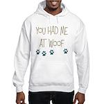 You Had Me at Woof Hooded Sweatshirt