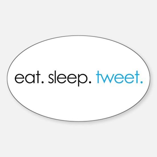 eat. sleep. tweet. funny twitter shirts Decal