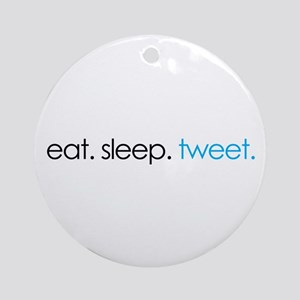 eat. sleep. tweet. funny twitter shirts Ornament (