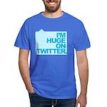 I'm Huge on Twitter. Dark T-Shirt