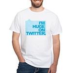 I'm Huge on Twitter. White T-Shirt