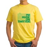 I'm Huge on Twitter. Yellow T-Shirt