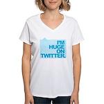 I'm Huge on Twitter. Women's V-Neck T-Shirt