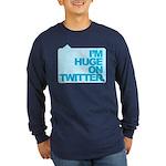 I'm Huge on Twitter. Long Sleeve Dark T-Shirt