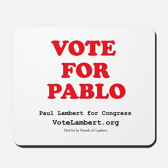 Vote For Pablo Mousepad