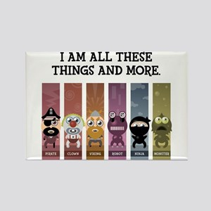 I Am All These Things And More Rectangle Magnet