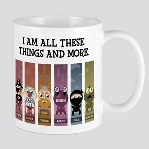 I Am All These Things And More Mug