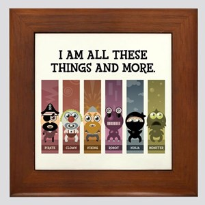 I Am All These Things And More Framed Tile