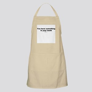 Something in your teeth - BBQ Apron