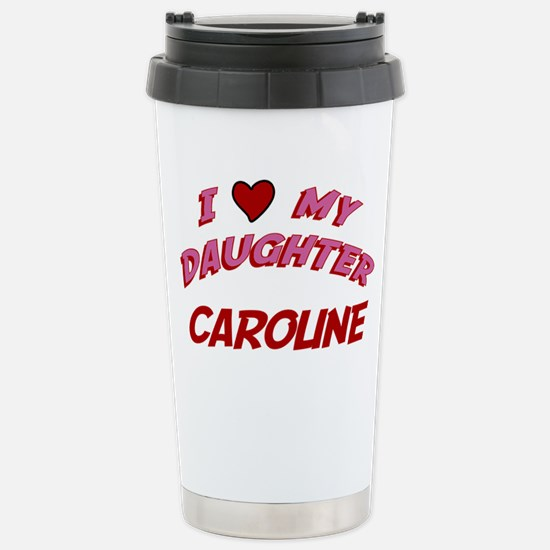 I Love My Daughter Caroline Stainless Steel Travel