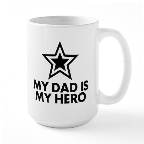 My Dad Is My Hero Large Mug