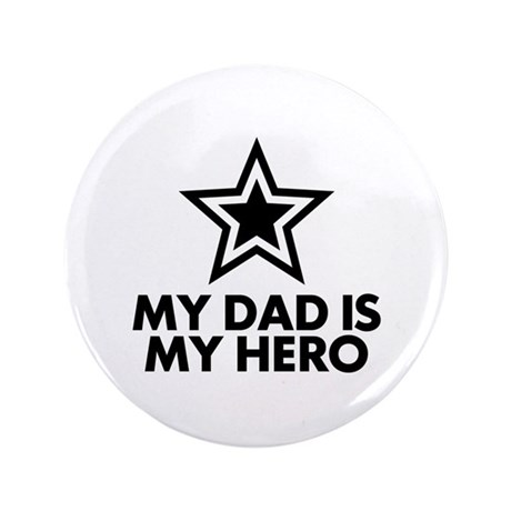 """My Dad Is My Hero 3.5"""" Button"""