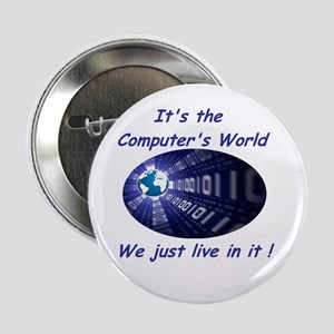 "It's a Computer World 2.25"" Button"