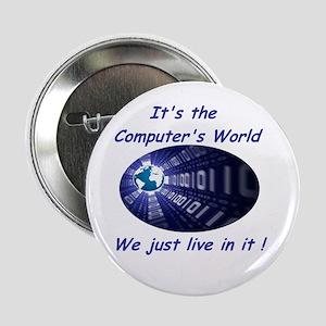 "It's a Computer World 2.25"" Button"
