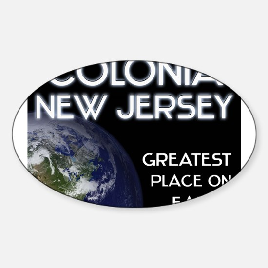 colonia new jersey - greatest place on earth Stick