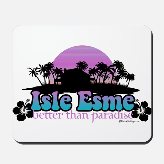 Isle Esme - Better Than Paradise Mousepad