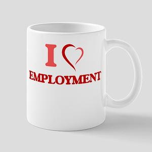 I love EMPLOYMENT Mugs